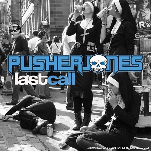 Play & Download Last Call by Pusherjones | Napster