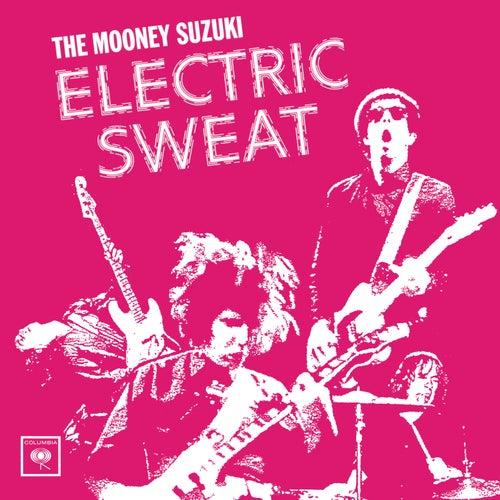 Electric Sweat by The Mooney Suzuki