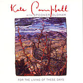 Play & Download For The Living Of These Days by Kate Campbell | Napster