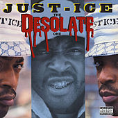 Play & Download The Desolate One by Just Ice | Napster