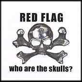 Play & Download Who Are The Skulls? by Red Flag | Napster