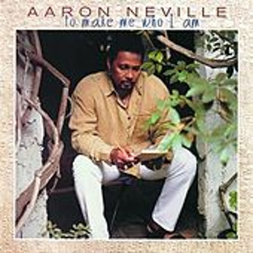 Play & Download To Make Me Who I Am by Aaron Neville | Napster