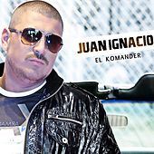Play & Download Juan Ignacio by El Komander | Napster