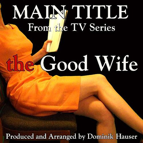 Main Theme (From the Television Series, 'the Good Wife') (Cover) by Dominik Hauser