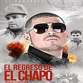 Play & Download El Regreso Del Chapo (En Vivo) by El Komander | Napster