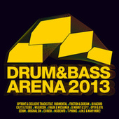Play & Download Drum & Bass Arena 2013 by Various Artists | Napster