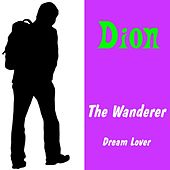 Play & Download The Wanderer by Dion | Napster
