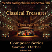 Classical Treasures Composer Series: Samuel Barber, Vol. 1 by Various Artists