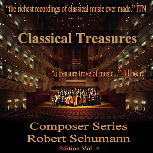 Play & Download Classical Treasures Composer Series: Robert Schumann, Vol. 4 by Various Artists | Napster