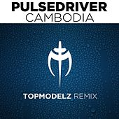 Play & Download Cambodia by Pulsedriver | Napster