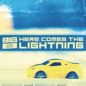 Here Comes the Lightning by Big B