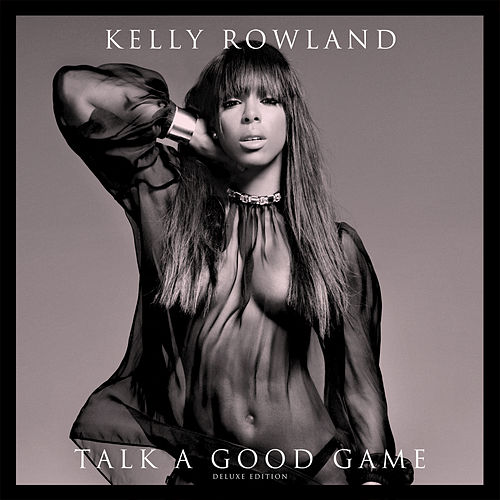 Play & Download Talk A Good Game by Kelly Rowland | Napster