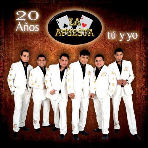 20 Años Tú Y Yo by La Apuesta