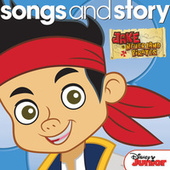 Play & Download Songs and Story: Jake and the Never Land Pirates by Various Artists | Napster