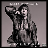 Talk A Good Game by Kelly Rowland