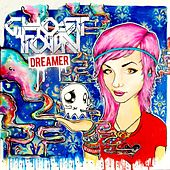 Play & Download Dreamer by Ghost Town | Napster