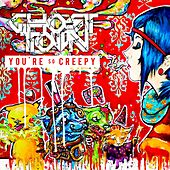 Play & Download You're So Creepy by Ghost Town | Napster