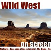 Wild West On Screen by Various Artists