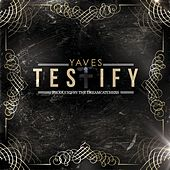 Testify by Yaves (The Street Pastor)