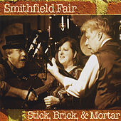 Play & Download Stick, Brick & Mortar by Smithfield Fair | Napster