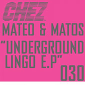 Play & Download Underground Lingo E.P by Mateo and Matos | Napster