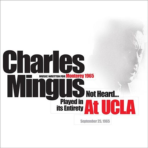 At UCLA 1965 by Charles Mingus