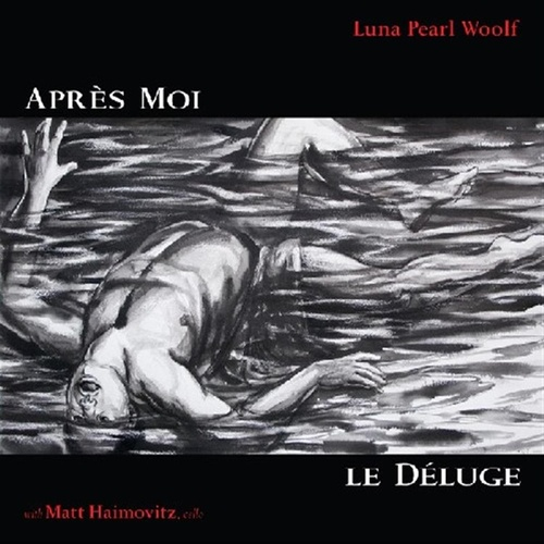 Play & Download Apres Moi;  Le Deluge by Luna Pearl Woolf | Napster