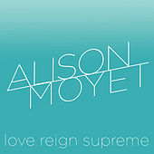 Play & Download Love Reign Supreme by Alison Moyet | Napster