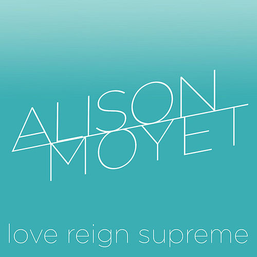 Love Reign Supreme by Alison Moyet