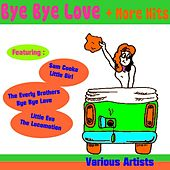 Play & Download Bye Bye Love + More Hits by Various Artists | Napster