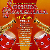 Play & Download 12 Éxitos la Internacional Sonora Santanera, Vol. 2 by La Sonora Santanera | Napster