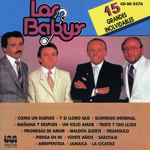 Play & Download 15 Grandes Inolvidables by Los Babys | Napster