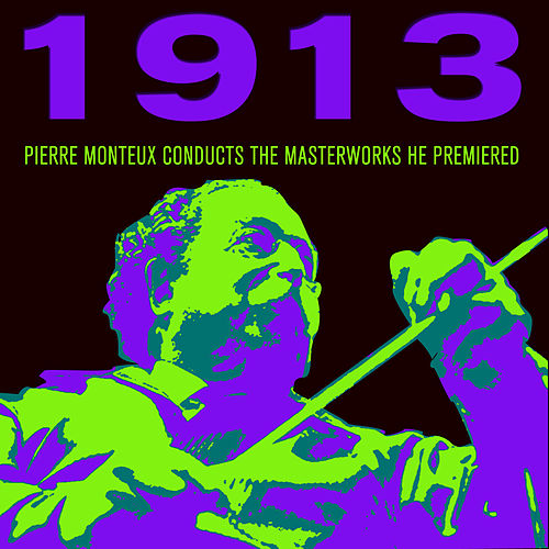 1913: Pierre Monteux Conducts the Masterworks he Premiered from the Rite of Spring to Jeux by Boston Symphony Orchestra