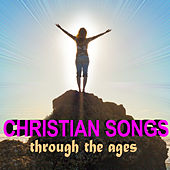 Play & Download Christian Songs Through the Ages by Various Artists | Napster