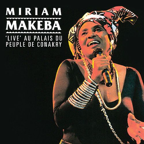 Play & Download 'Live' Au Palais Du Peuple De Conakry by Miriam Makeba | Napster