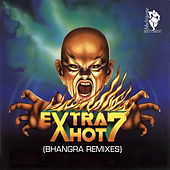Play & Download Extra Hot 7 (Bhangra Remixes) by Various Artists | Napster