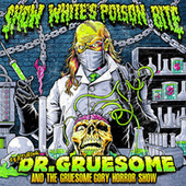 Play & Download Featuring: Dr. Gruesome and the Gruesome Gory Horror Show by Snow White's Poison Bite  | Napster