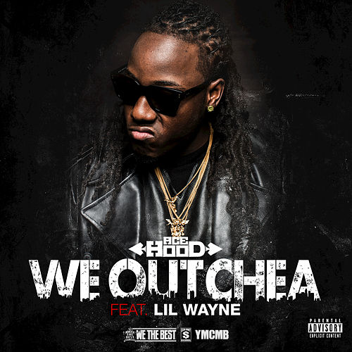 Play & Download We Outchea by Ace Hood | Napster
