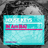 Play & Download House Keys (Am) World Edition 1 by Various Artists | Napster