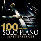 100 Must-Have Solo Piano Masterpieces by Various Artists