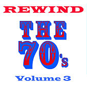 Play & Download Rewind the 70s - Volume 3 by Various Artists | Napster