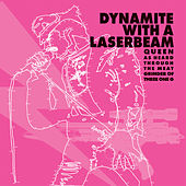 Play & Download Dynamite with a Laserbeam: Queen as Heard Through the Meat Grinder of Three One G by Various Artists | Napster