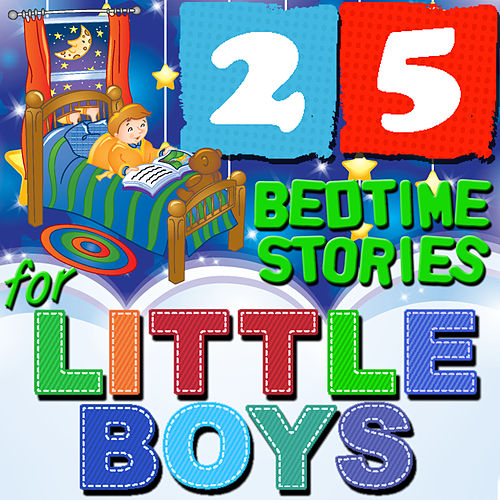 Play & Download 25 Bedtime Stories for Little Boys by Various Artists | Napster