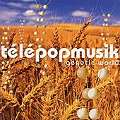 Play & Download Genetic World by Telepopmusik | Napster