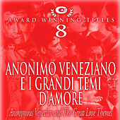 Play & Download Anonimo veneziano e i grandi temi d'amore by Various Artists | Napster
