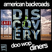 Play & Download American Backroads Discovery: Doo Wop Diners by Various Artists | Napster