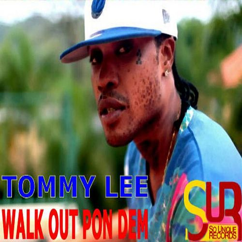 Play & Download Walk out Pon Dem by Tommy Lee | Napster