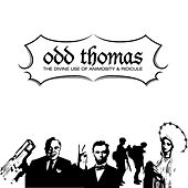 Play & Download The Divine Use Of Animosity & Ridicule by Odd Thomas | Napster