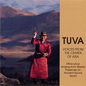Tuva: Voices From The Center Of Asia by Various Artists