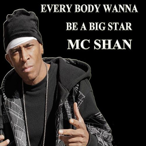 Play & Download Every Body Wanna Be a Big Star by MC Shan | Napster